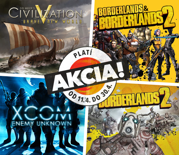 XCOM: Enemy Unknown, Civilization 5, Borderlands a Borderlands 2 akcia!