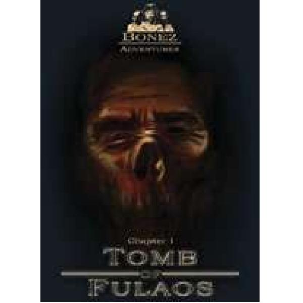 Bonez Adventures Chapter 1: Tomb of Fulaos