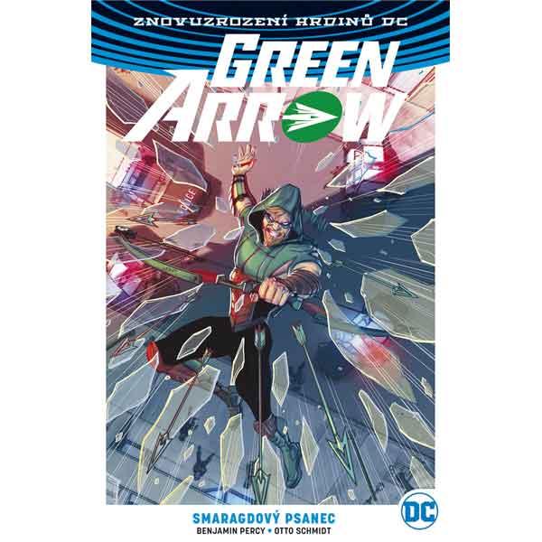 Green Arrow 3: Smaragdový psanec (Znovuzrození hrdinů DC) komiks