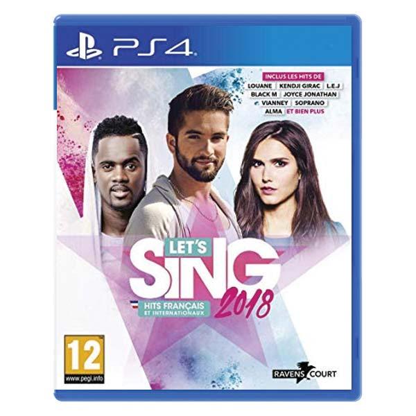Let's Sing 2018 (Hits Francais et Internationaux)