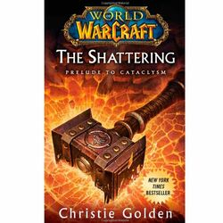 Kniha World of Warcraft: The Shattering - Book One of Cataclysm